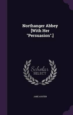 Northanger Abbey [With Her Persuasion.] by Jane Austen image