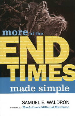 More of the End Times Made Simple by Samuel E. Waldron image