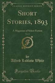 Short Stories, 1893, Vol. 13 by Alfred Ludlow White