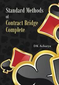 Standard Methods of Contract Bridge Complete by Dk Acharya