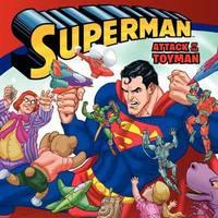Superman: Attack of the Toyman by John Sazaklis