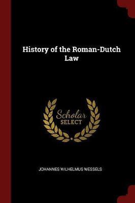 History of the Roman-Dutch Law by Johannes Wilhelmus Wessels image