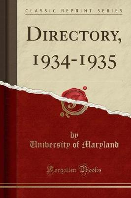 Directory, 1934-1935 (Classic Reprint) by University Of Maryland
