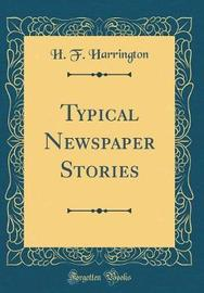 Typical Newspaper Stories (Classic Reprint) by H. F. Harrington image