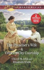The Preacher's Wife & Crescent City Courtship by Cheryl St.John