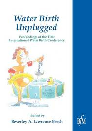 Waterbirth Unplugged by Beverley Lawrence Beech