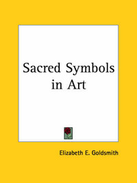 Sacred Symbols in Art (1911) by Elizabeth E. Goldsmith image