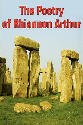 The Poetry of Rhiannon Arthur by Rhiannon Arthur