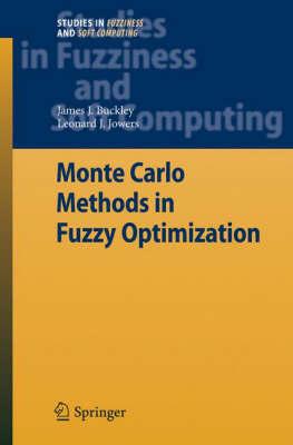 Monte Carlo Methods in Fuzzy Optimization by James J Buckley