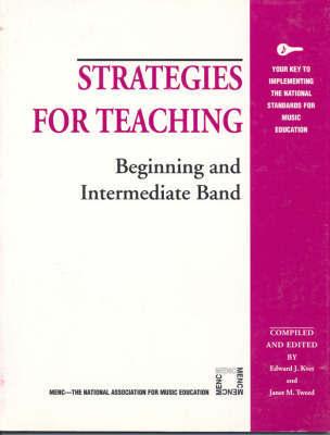 Strategies for Teaching Beginning and Intermediate Band