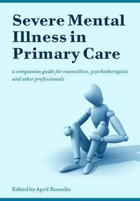 Severe Mental Illness in Primary Care by April Russello