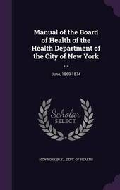 Manual of the Board of Health of the Health Department of the City of New York ... image