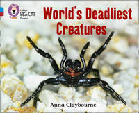World's Deadliest Creatures by Anna Claybourne