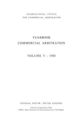 Yearbook Commercial Arbitration: Volume V - 1980 by Pieter Sanders