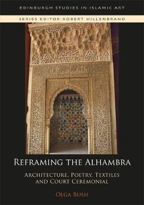 Reframing the Alhambra by Olga Bush
