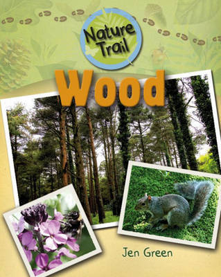 Nature Trail: Wood by Jen Green