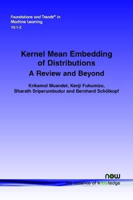 Kernel Mean Embedding of Distributions by Krikamol Muandet