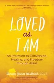 Loved as I am by Miriam James Heidland