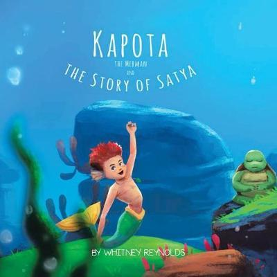 Kapota the Merman and the Story of Satya by Whitney Reynolds