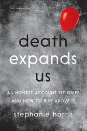 Death Expands Us by Stephanie Harris image