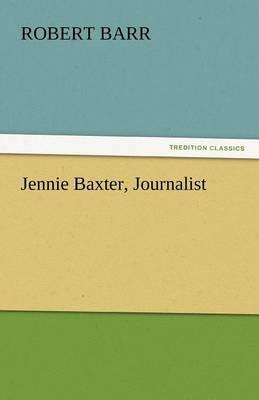 Jennie Baxter, Journalist by Robert Barr