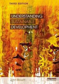 Understanding Sustainable Development by John Blewitt