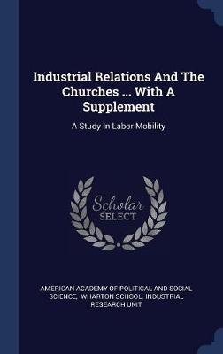 Industrial Relations and the Churches ... with a Supplement image