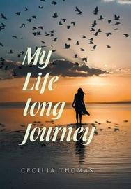 My Life Long Journey by Cecilia Thomas