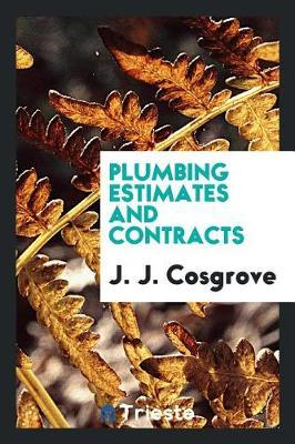 Plumbing Estimates and Contracts by J.J. Cosgrove