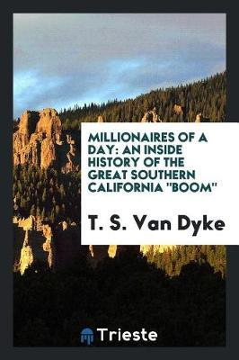 Millionaires of a Day by T. S. Van Dyke