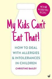 My Kids Can't Eat That! by Christine Bailey