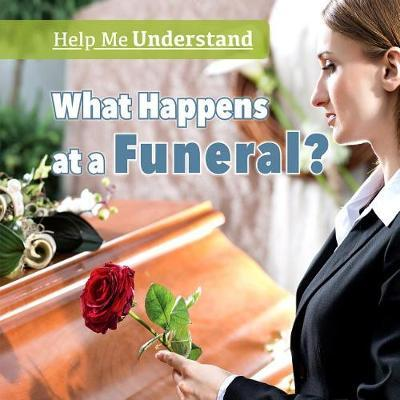 What Happens at a Funeral? by David Crossmeister