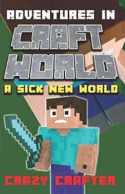 A Sick New World by Crazy Crafter
