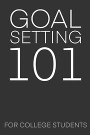 Goal Setting 101 For College Students by Student Life