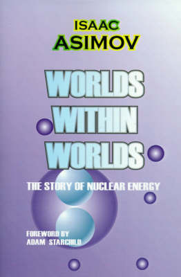 Worlds Within Worlds: The Story of Nuclear Energy by Isaac Asimov image