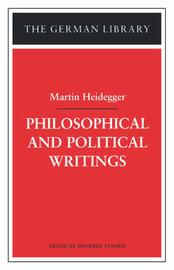 Philosophical and Political Writings by Martin Heidegger