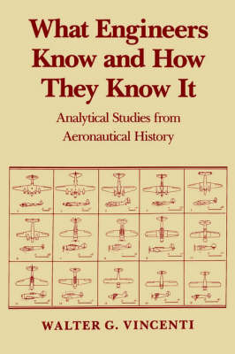 What Engineers Know and How They Know It by Walter G. Vincenti