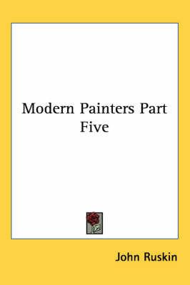 Modern Painters Part Five by John Ruskin