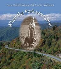 When the Parkway Came by Anne Mitchell Whisnant image