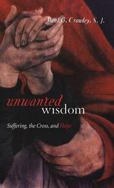 Unwanted Wisdom by Paul G. S. J. Crowley image