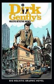 Dirk Gently's Big Holistic Graphic Novel by Arvind Ethan David