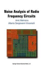 Noise Analysis of Radio Frequency Circuits by Amit Mehrotra