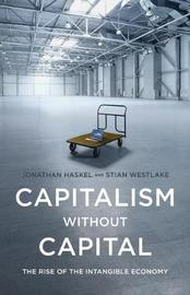 Capitalism without Capital by Jonathan Haskel