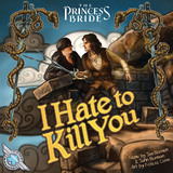 The Princess Bride: I Hate to Kill You - Board Game