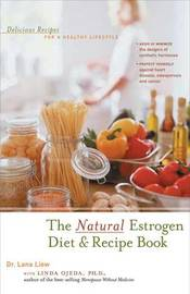The Natural Estrogen Diet and Recipe Book by Lana Liew image