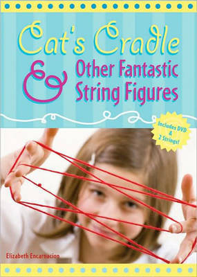 Cat's Cradle: and Other Fantastic String Figures by Elizabeth Encarnacion image