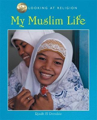 My Muslim Life by Riadh El-Droubie