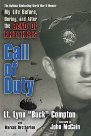 Call of Duty: My Life Before, During, and After the Band of Brothers by Lynn Compton