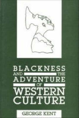 Blackness and the Adventure of Western Culture by George Kent image