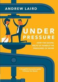 Under Pressure by Andrew Laird